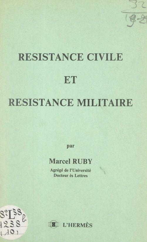 Résistance civile et résistance militaire  - Marcel Ruby