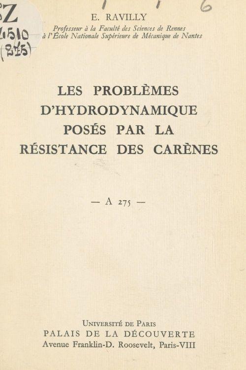 Les problèmes d'hydrodynamique posés par la résistance des carènes