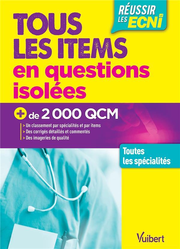 Réussir les ECNI ; tous les items en questions isolées ; toutes les spécialités ; + de 2000 QCM