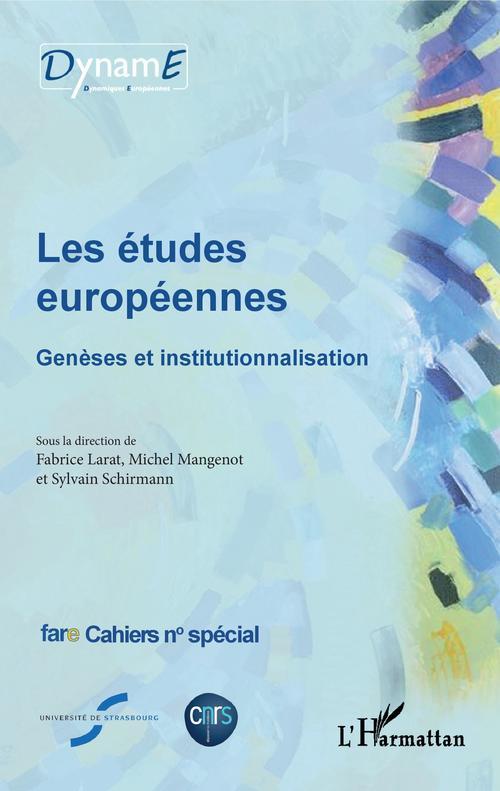 FARE CAHIER ; les études européennes ; genèses et institutionnalisation
