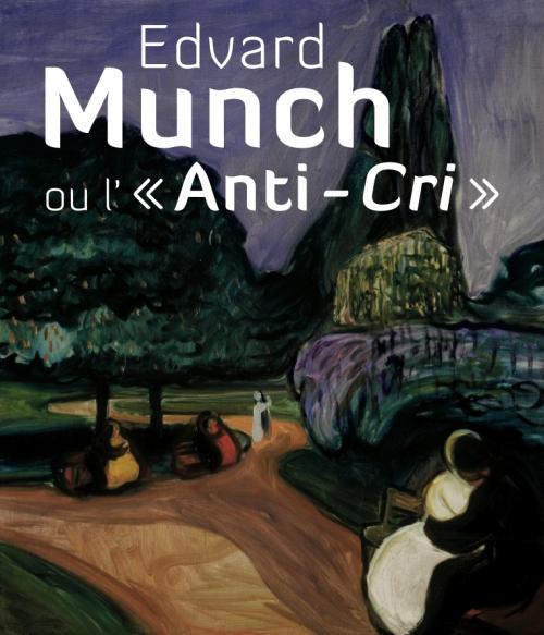Edvard Munch ou l'«anti-cri»