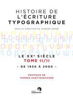 Vente EBooks : Histoire de l'écriture typographique - Le XXe siècle II/II  - Jacques ANDRÉ