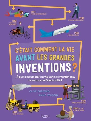 C'était comment la vie avant les grandes inventions ? à quoi ressemblait la vie sans le smartphone, la voiture ou l'électricité ?
