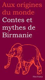 Contes et mythes de Birmanie