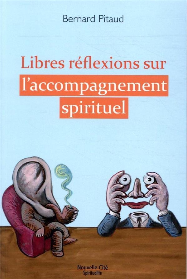 Libres réflexions sur l'accompagnement spirituel