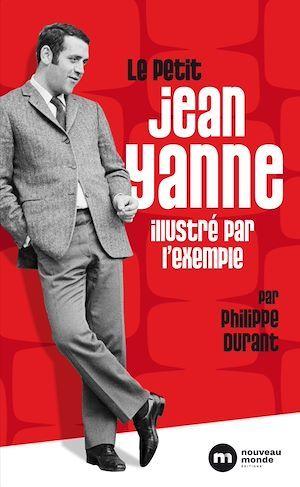 Le petit Jean Yanne illustré par l'exemple  - Philippe Durant