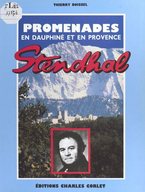 Promenades en Dauphiné et en Provence avec Stendhal