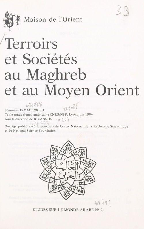 Terroirs et sociétés au Maghreb et au Moyen Orient
