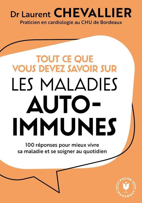 mon cabinet de consultation : je vis avec une maladie auto-immune ; 100 réponses pour comprendre sa maladie et mieux se soigner