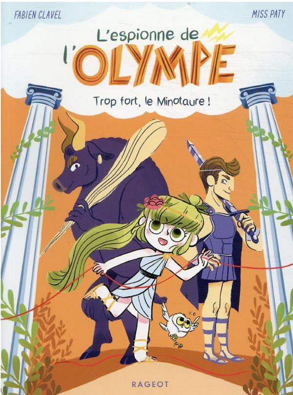 L'espionne de l'Olympe t.2 ; trop fort, le Minotaure !