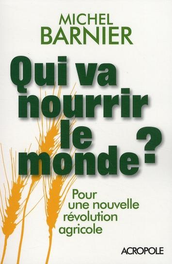 Qui va nourrir le monde ? pour une nouvelle révolution agricole