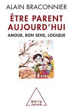 Vente Livre Numérique : Être parent aujourd´hui  - Alain Braconnier