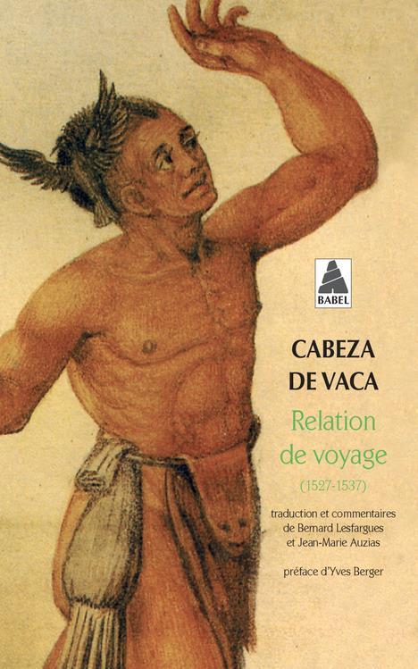 Relation De Voyage (1527-1537)