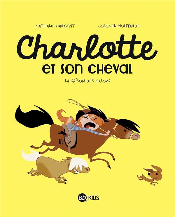 CHARLOTTE ET SON CHEVAL, TOME 02 - LA SAISON DES GALOPS Colonel Moutarde