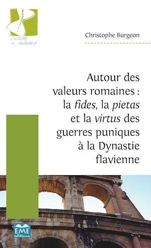 Autour des valeurs romaines : la fides, la pietas, et la virtus des guerres puniques à la dynastie flavienne