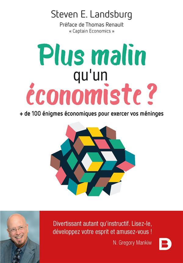 Plus Malin Qu'Un Economiste ? + De 100 Enigmes Economiques Pour Exercer Vos Meninges