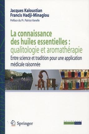 La Connaissance Des Huiles Essentielles : Qualitologie Et Aromatherapie