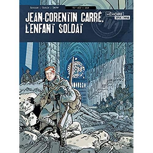 Jean-Corentin Carré, l'enfant soldat T.3 ; 1917-1918