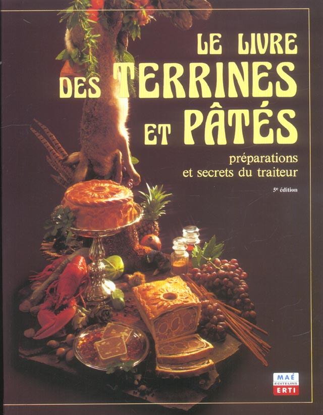 Le livre des terrines et pates - preparations et secrets du traiteur