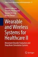 Wearable and Wireless Systems for Healthcare II  - Timothy Mastroianni - Robert LeMoyne - Nestor Tomycz - Donald Whiting