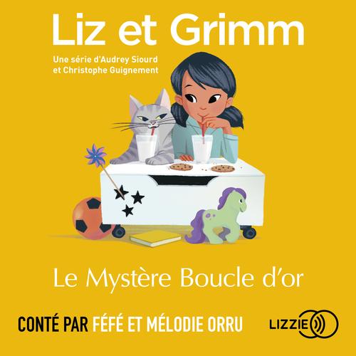 Vente AudioBook : Liz et Grimm - Le Mystère Boucle d'or  - Christophe GUIGNEMENT  - Audrey SIOURD