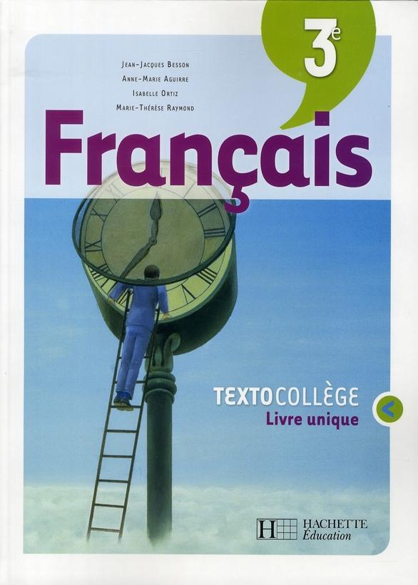 Francais 3eme Textocollege Livre De L Eleve Edition 2008 Raymond Aguirre Hachette Education Grand Format Attitude