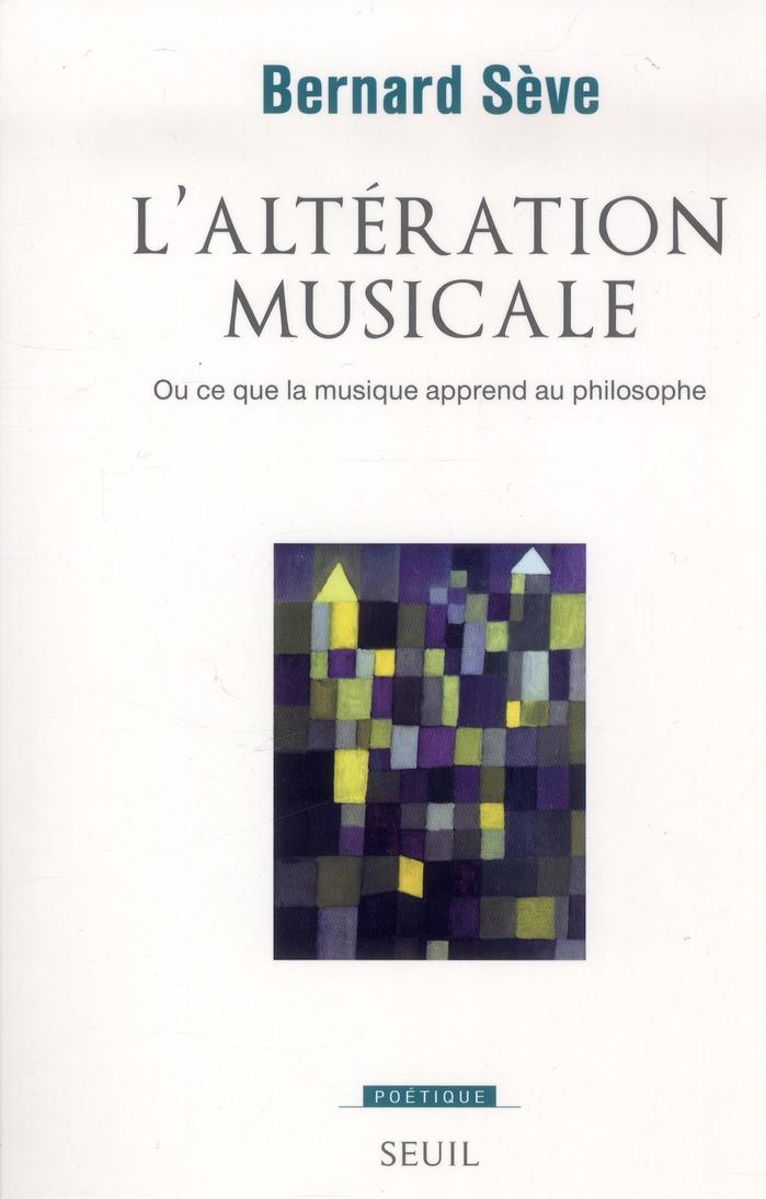 REVUE POETIQUE ; l'altération musicale ; ou ce que la musique apprend au philosophe