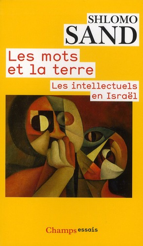 Les mots et la terre ; les intellectuels en Israël
