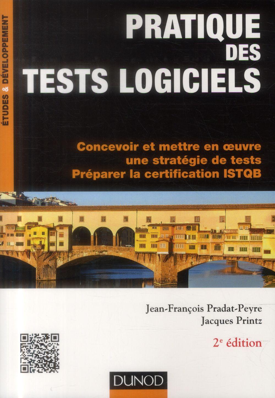 Pratique des tests logiciels ; concevoir et mettre en oeuvre une stratégie de tests, préparation à la certification ISTQB (2e édition)