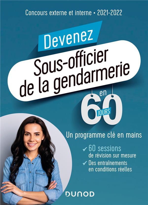 Devenez sous-officier de la gendarmerie en 60 jours ; concours externe et interne (édition 2021/2022)