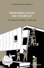 Préfabrication de l'habitat  - Geraldine Bouchet-Blancou - Géraldine Bouchet-Blancou