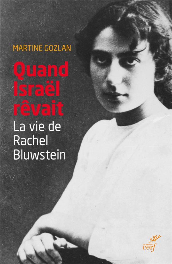 Quand Israël rêvait ; la vie de Rachel Bluwstein