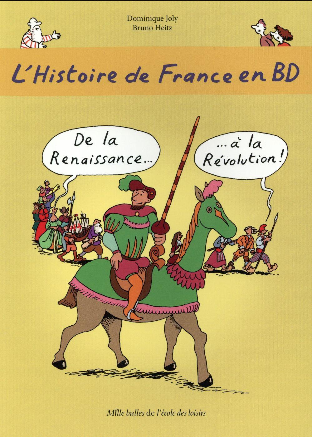 L'Histoire de France en BD ; de la Renaissance... à la Révolution