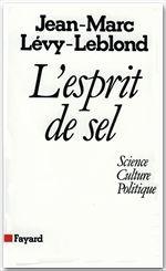 L'esprit de sel ; science, culture, politique