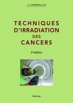 Techniques d'irradiation des cancers (3e édition)