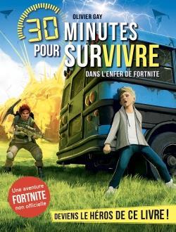30 Minutes Pour Survivre T.6 ; Dans L'Enfer De Fortnite