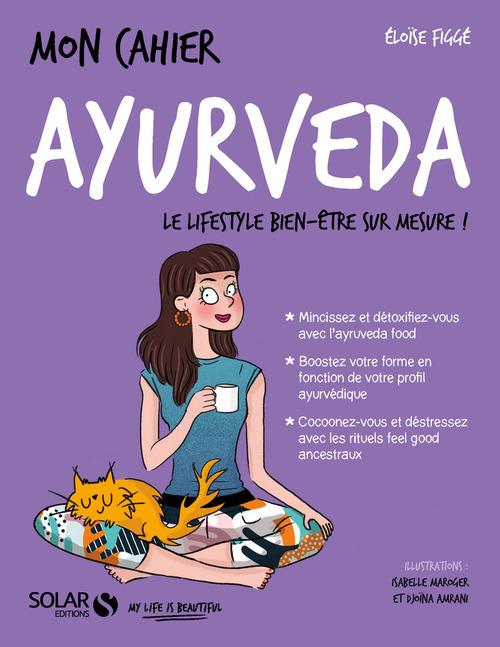 MON CAHIER ; ayurveda ; le lifestyle bien-être sur mesure !