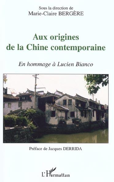 aux origines de la Chine contemporaine ; en hommage à Lucien Bianco