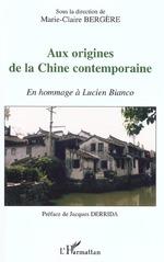 AUX ORIGINES DE LA CHINE CONTEMPORAINE  - Marie-Claire Bergere