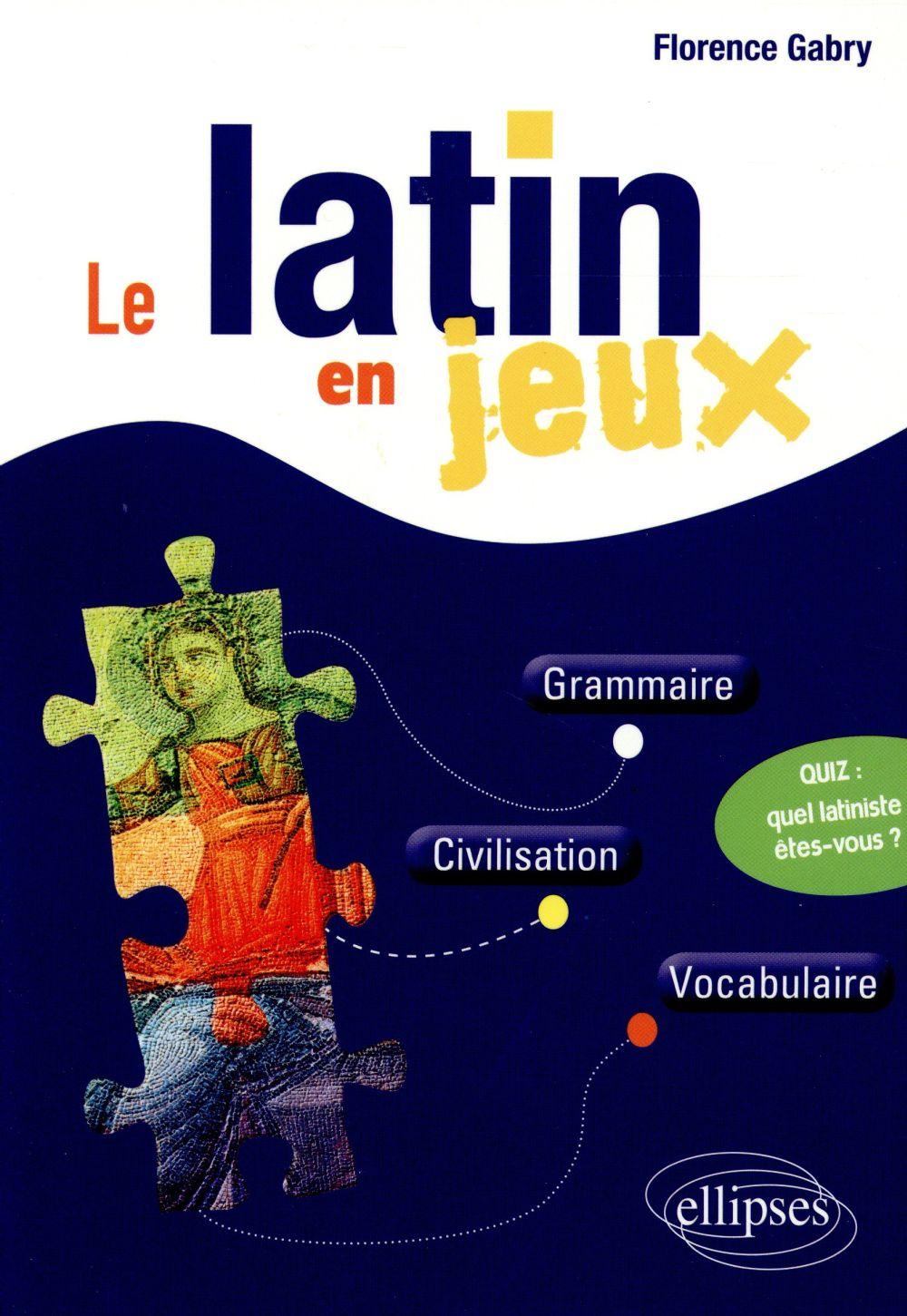 Le latin en jeux grammaire civilisation vocabulaire quiz quel latiniste etes-vous ?