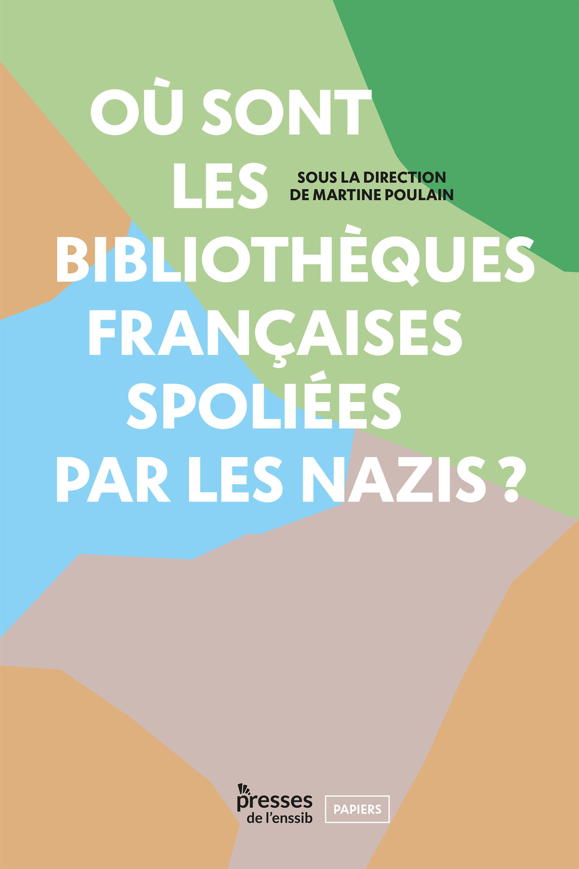 Ou sont les bibliotheques francaises spoliees par les nazis ?