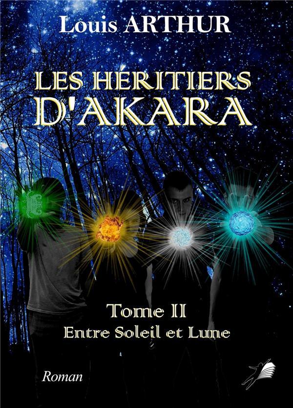 Les héritiers d'Akara t.2 ; entre soleil et lune