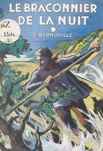 Le braconnier de la nuit  - Gaëtan Bernoville
