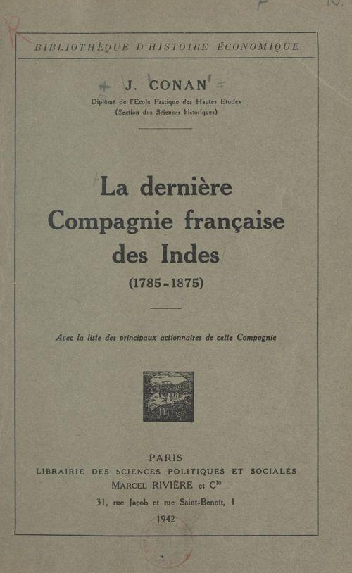 La dernière Compagnie française des Indes, 1785-1875