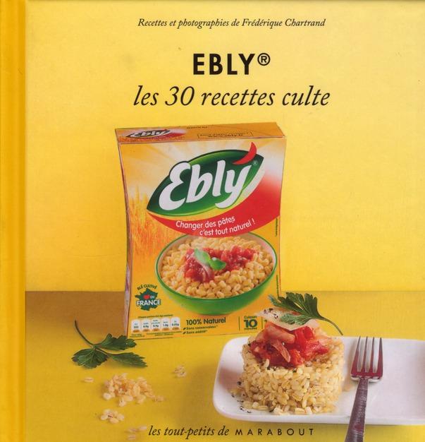 Ebly ; Les 30 Recettes Culte