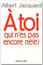 Vente Livre Numérique : A toi qui n'es pas encore né(e)  - Albert Jacquard