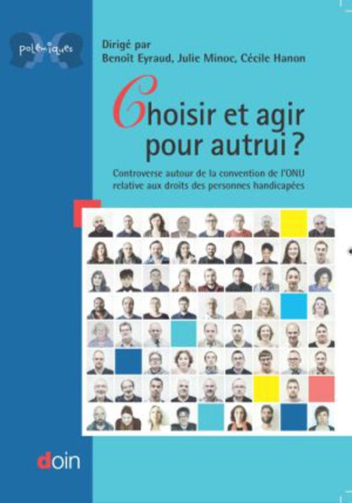 Choisir et agir pour autrui ; controverse autour de la convention de l'ONU sur les droits des personnes handicapées