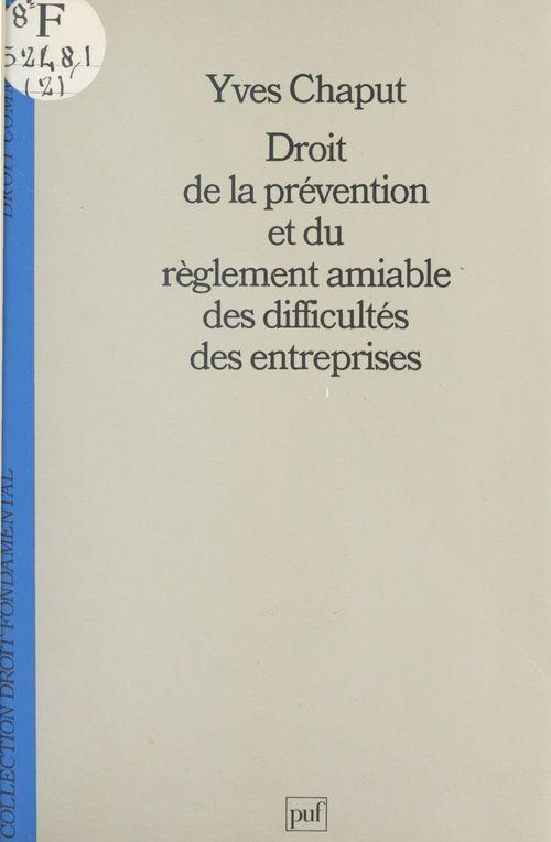 Droit de la prévention et du règlement amiable des difficultés des entreprises