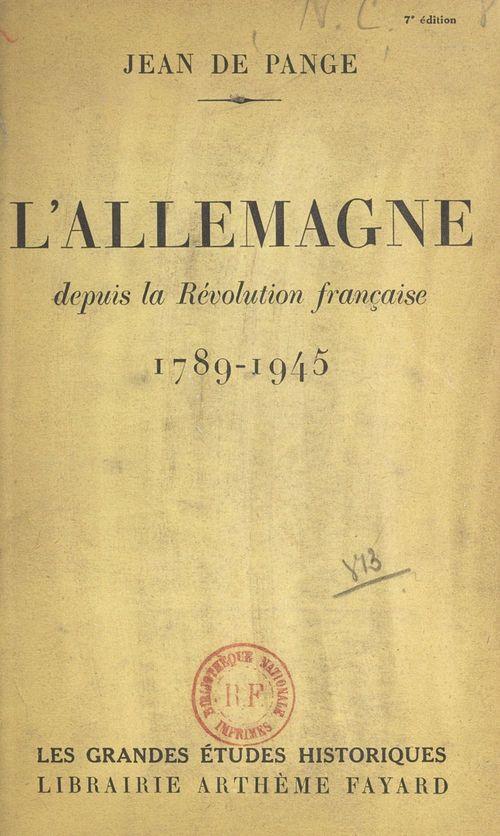 L'Allemagne depuis la Révolution française, 1789-1945  - Jean De Pange