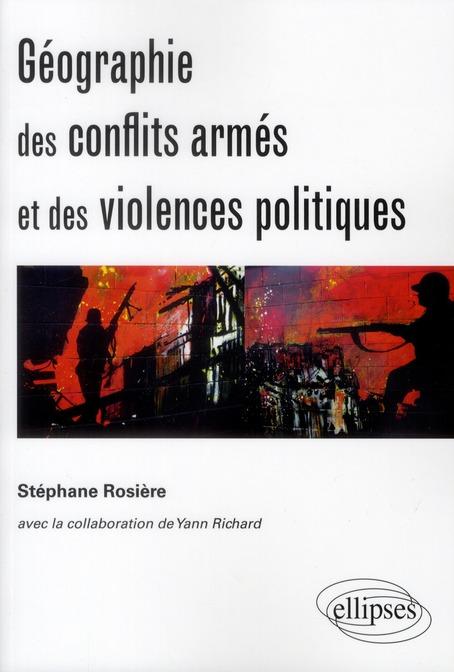 Geographie Des Conflits Armes Et Des Violences Politiques